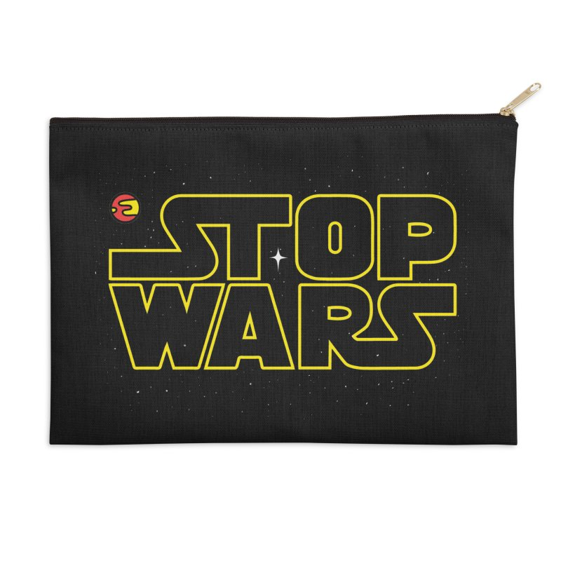 Stop Wars Accessories Zip Pouch by darruda's Artist Shop