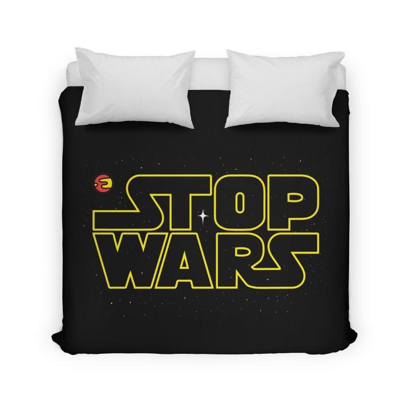 Stop Wars Home Duvet by darruda's Artist Shop