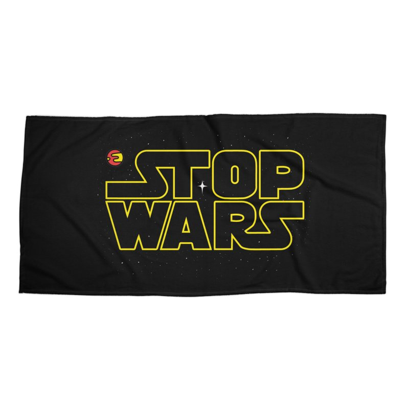 Stop Wars Accessories Beach Towel by darruda's Artist Shop
