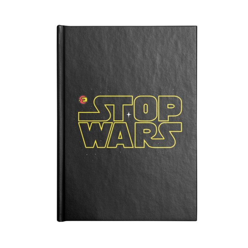 Stop Wars Accessories Notebook by darruda's Artist Shop