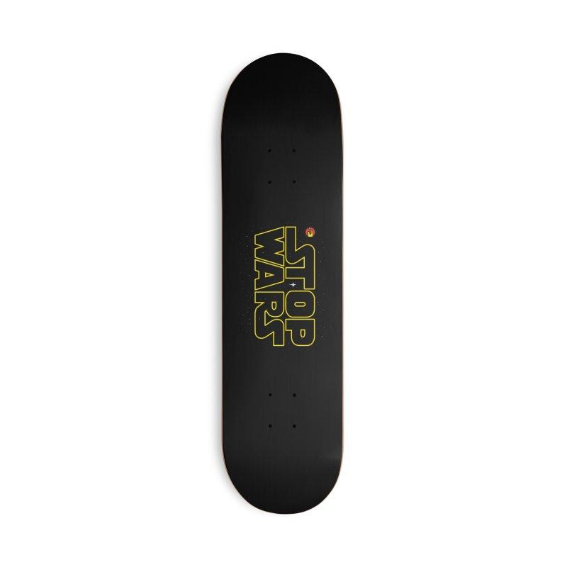 Stop Wars Accessories Skateboard by darruda's Artist Shop