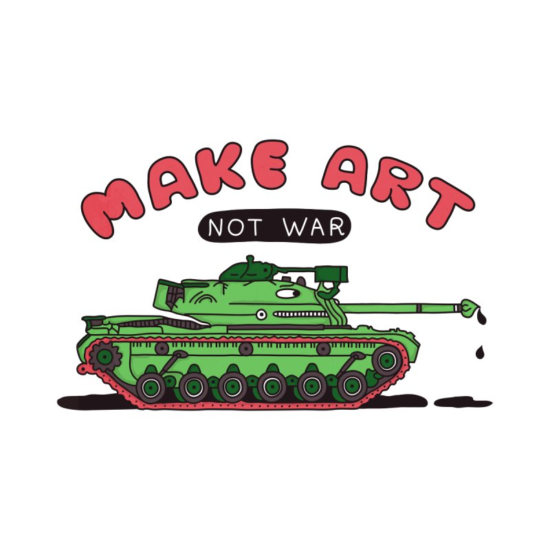 Make Art Not War   by darruda's Artist Shop