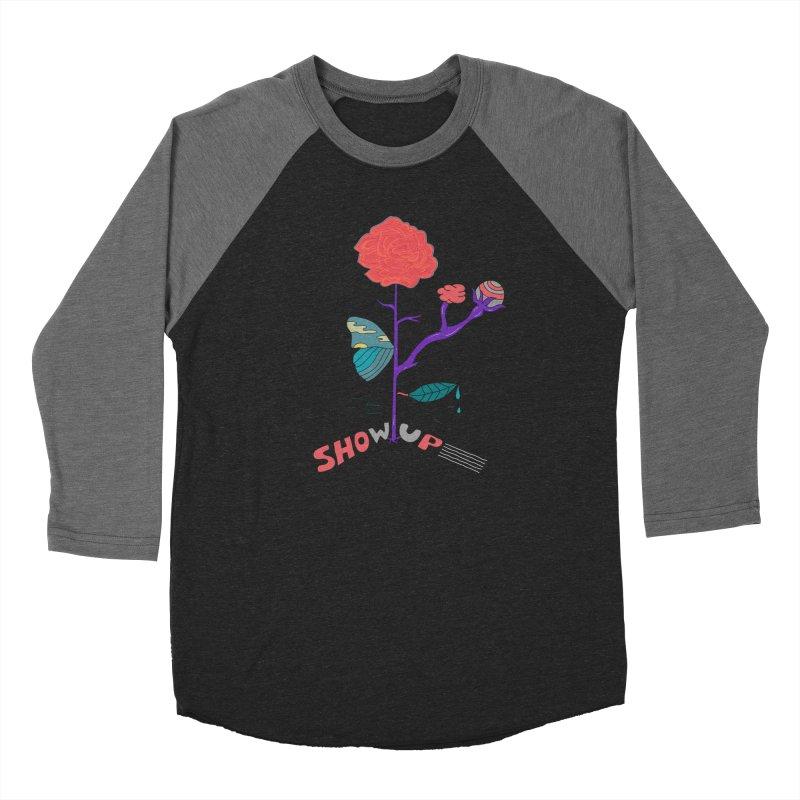 Show up Women's Baseball Triblend T-Shirt by darruda's Artist Shop