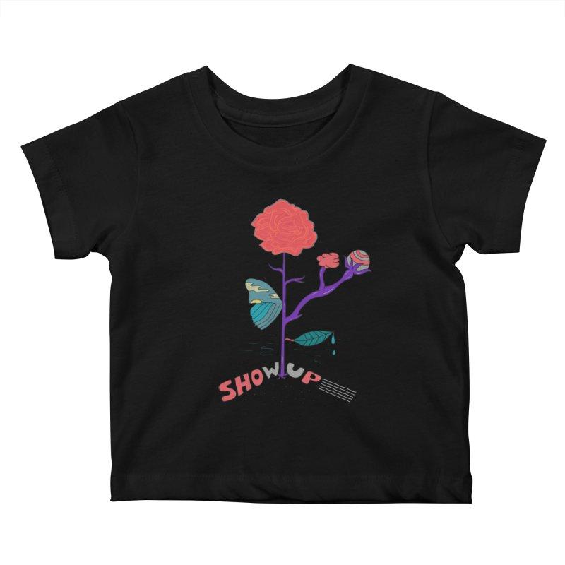 Show up Kids Baby T-Shirt by darruda's Artist Shop