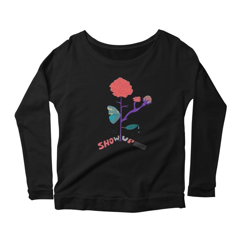 Show up Women's Longsleeve Scoopneck  by darruda's Artist Shop
