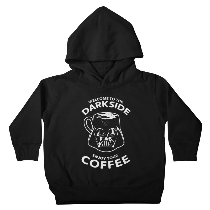 Coffee is on the Dark Side Kids Toddler Pullover Hoody by darruda's Artist Shop