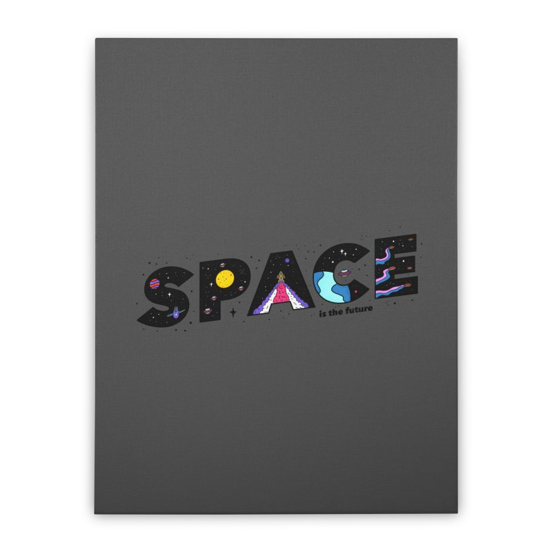 Space is the Future Home Stretched Canvas by darruda's Artist Shop
