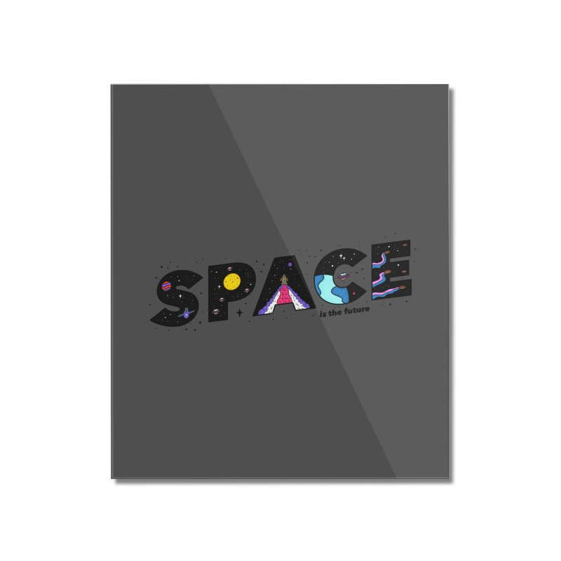 Space is the Future Home Mounted Acrylic Print by darruda's Artist Shop