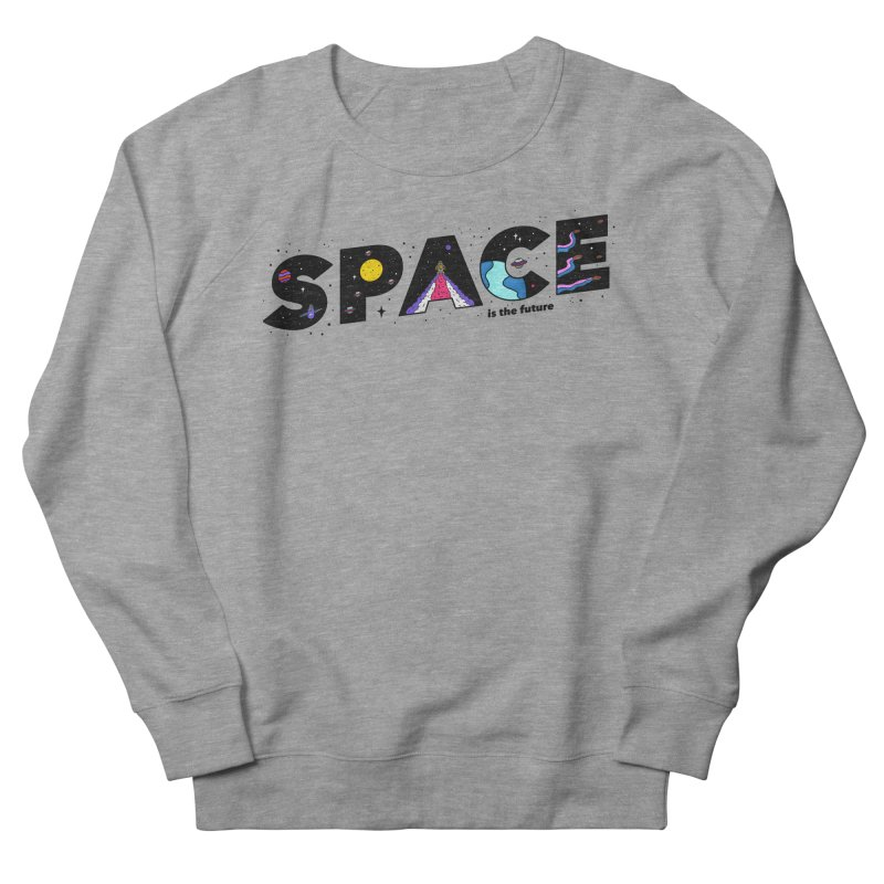 Space is the Future Men's Sweatshirt by darruda's Artist Shop
