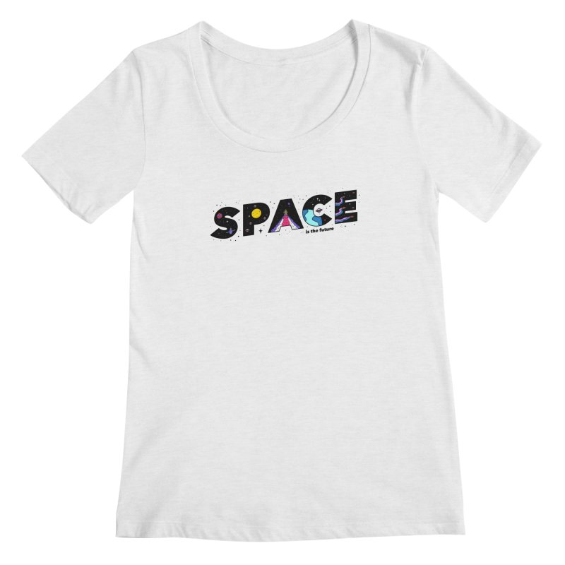 Space is the Future Women's Scoopneck by darruda's Artist Shop