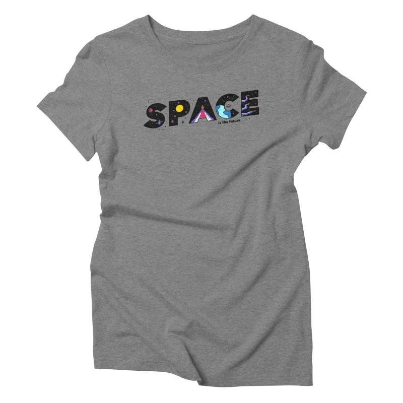 Space is the Future Women's Triblend T-Shirt by darruda's Artist Shop