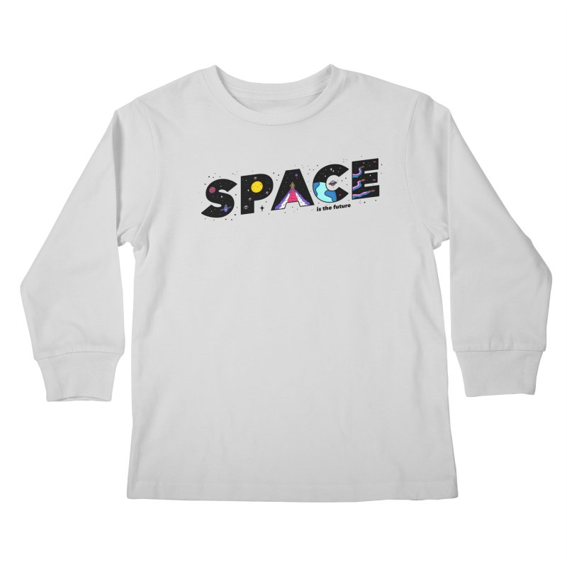 Space is the Future Kids Longsleeve T-Shirt by darruda's Artist Shop