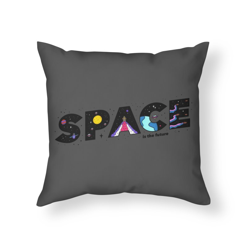 Space is the Future Home Throw Pillow by darruda's Artist Shop