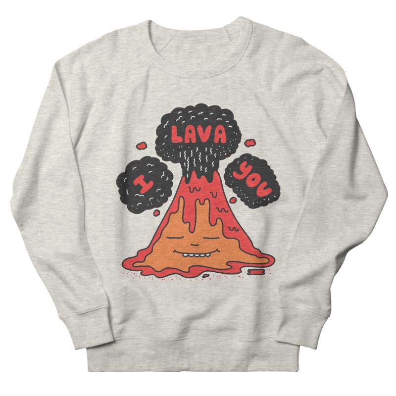 I Lava You Women's French Terry Sweatshirt by darruda's Artist Shop