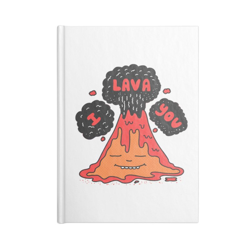 I Lava You Accessories Blank Journal Notebook by darruda's Artist Shop