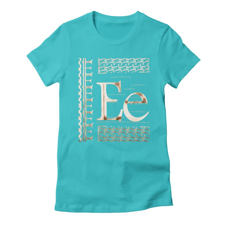 Eee Women's Fitted T-Shirt by dasiavou's Artist Shop