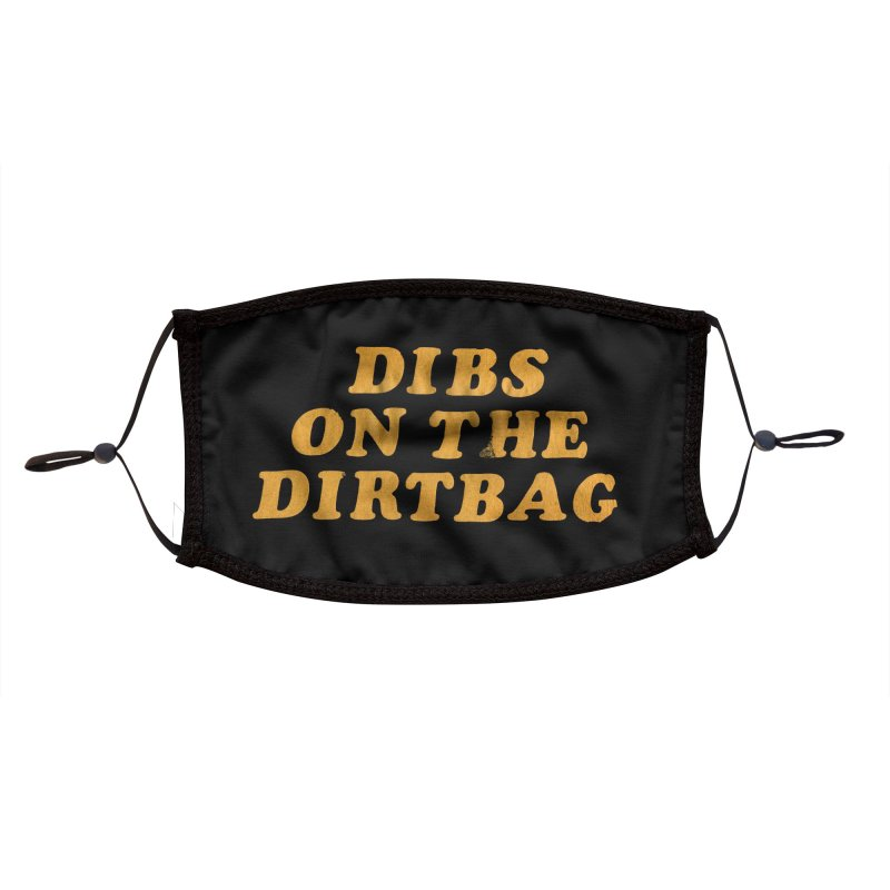 Dibs on the Dirtbag Accessories Face Mask by Dave Jordan Art