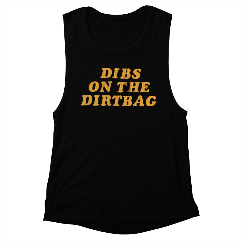 Dibs on the Dirtbag Women's Muscle Tank by Dave Jordan Art