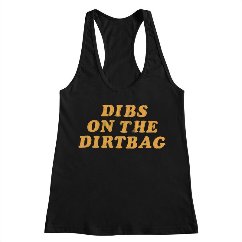 Dibs on the Dirtbag Women's Racerback Tank by Dave Jordan Art