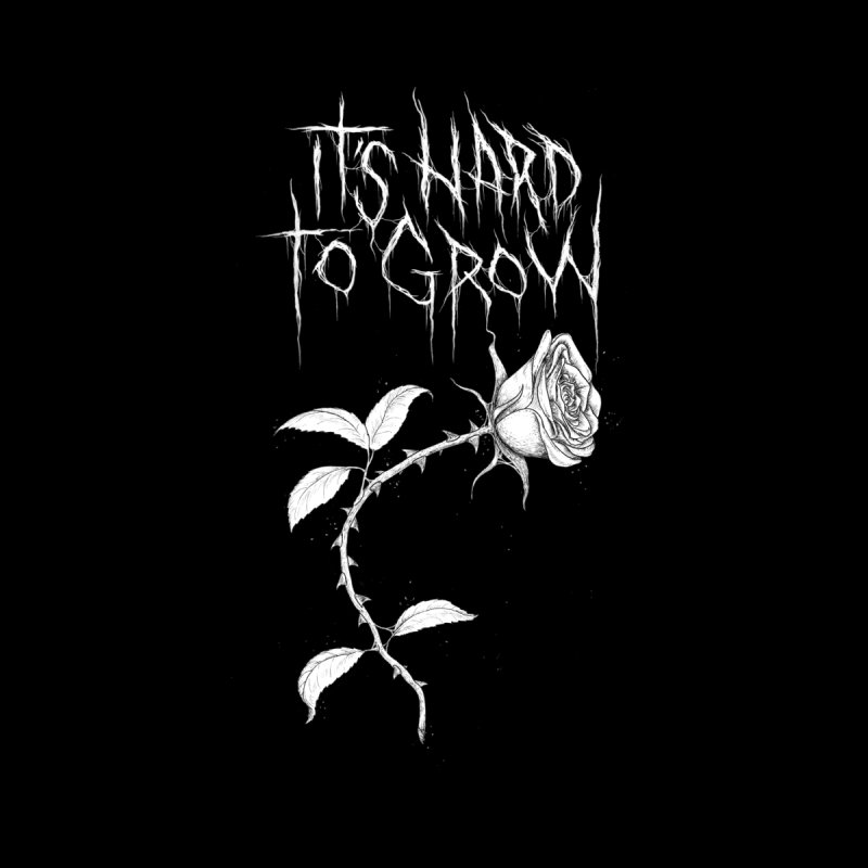 It's Hard to Grow Men's T-Shirt by Dave Jordan Art