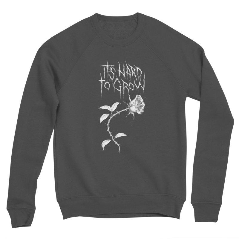 It's Hard to Grow Men's Sponge Fleece Sweatshirt by Dave Jordan Art
