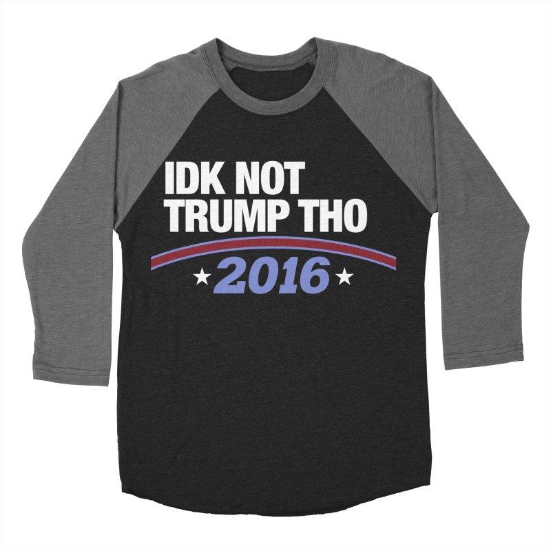 IDK NOT TRUMP THO 2016 Men's Longsleeve T-Shirt by Dave Ross's Shop