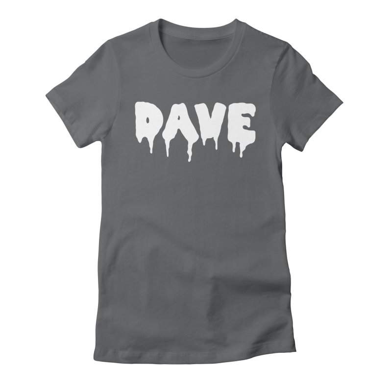 DAVE Women's Fitted T-Shirt by Dave Ross's Shop
