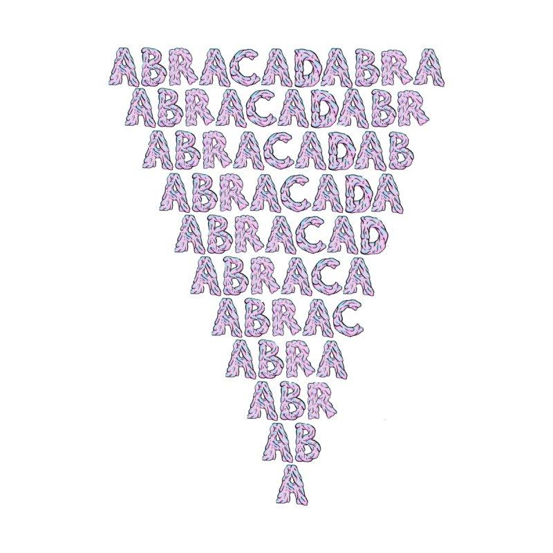 ABRACADABRA, ABRACA-SHMABRA None  by daveyk's Artist Shop
