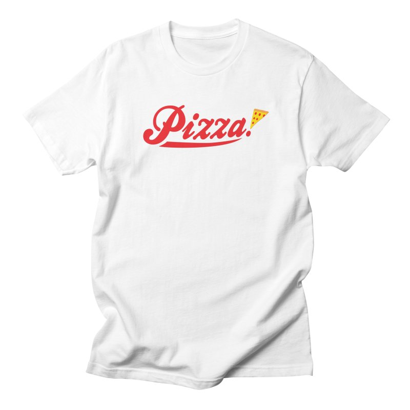 Pizza Women's Unisex T-Shirt by DavidBS