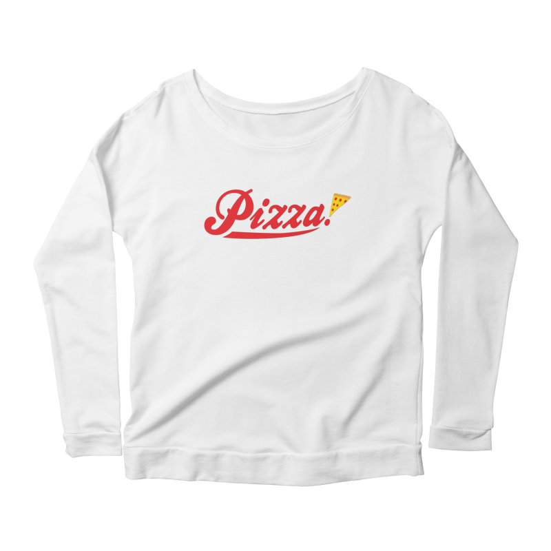 Pizza Women's Scoop Neck Longsleeve T-Shirt by DavidBS
