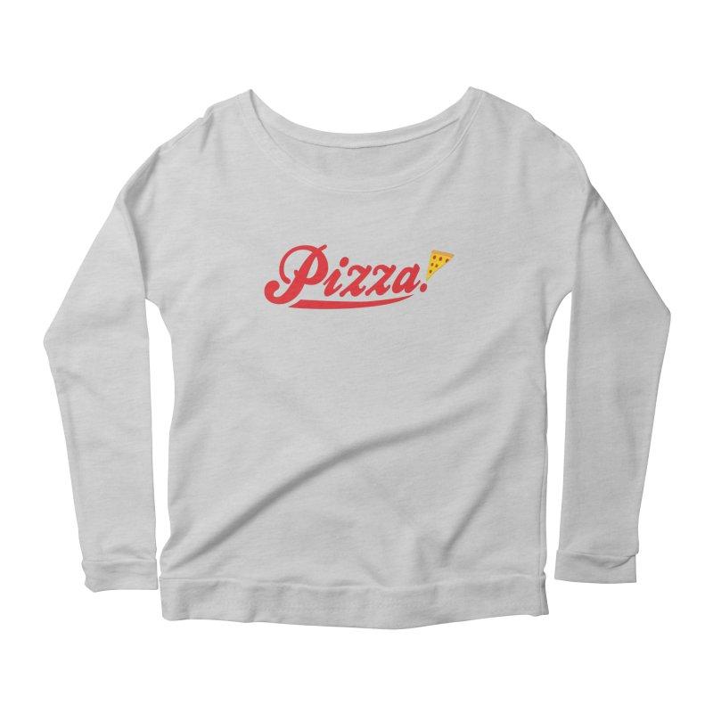 Pizza Women's Scoop Neck Longsleeve T-Shirt by DavidBS