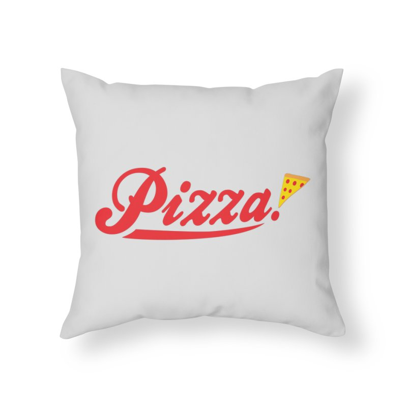 Pizza Home Throw Pillow by DavidBS