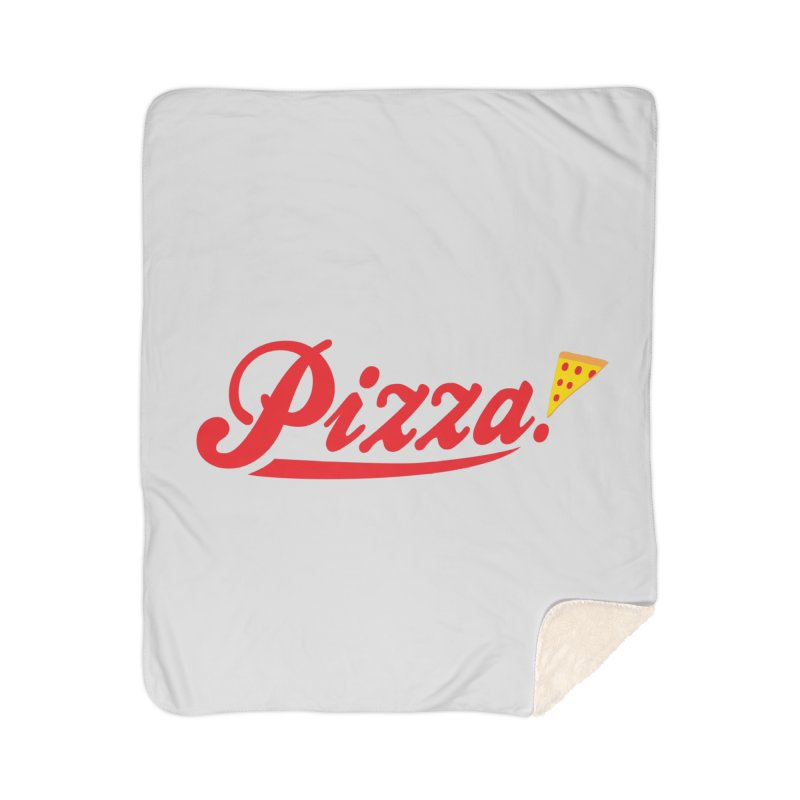 Pizza Home Sherpa Blanket Blanket by DavidBS