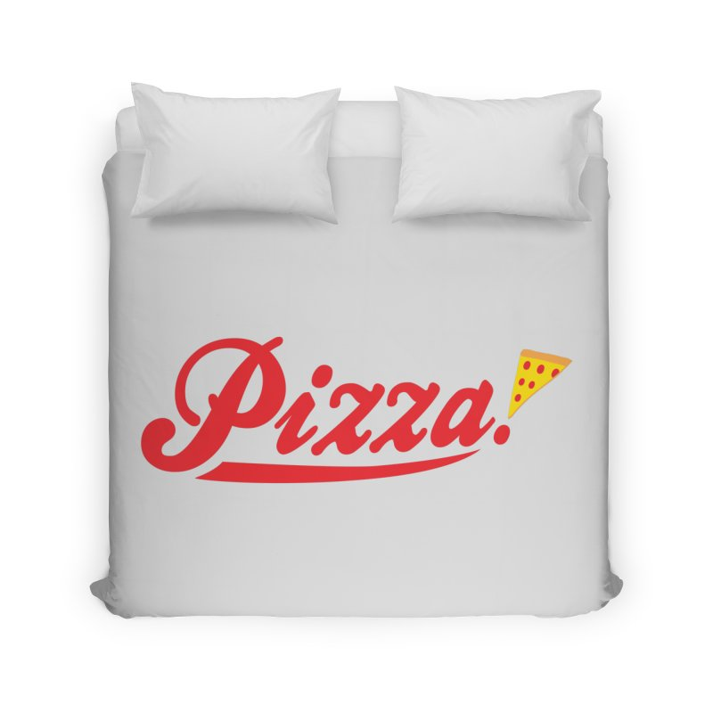 Pizza Home Duvet by DavidBS