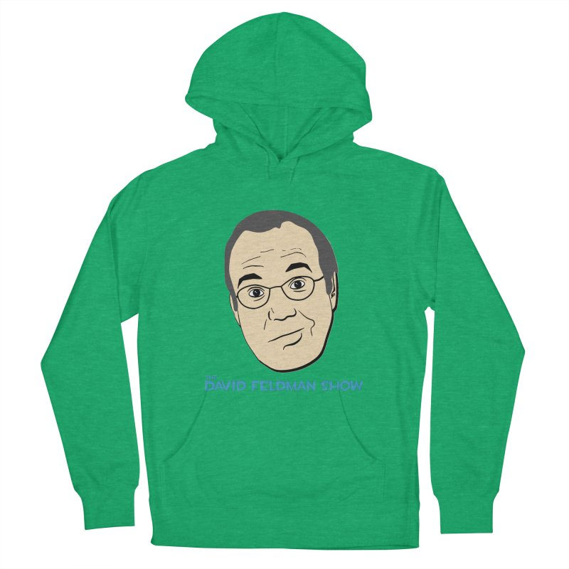 David Feldman Show Official Shirt Women's French Terry Pullover Hoody by The David Feldman Show Official Merch Store