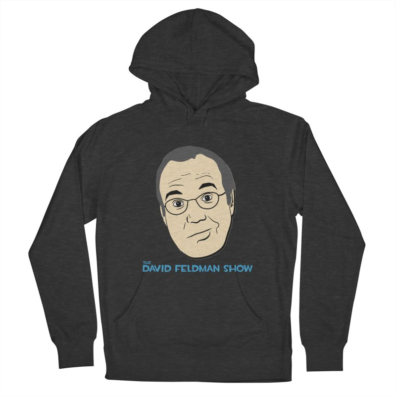 David Feldman Show Official Shirt Men's French Terry Pullover Hoody by The David Feldman Show Official Merch Store