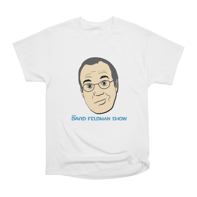 David Feldman Show Official Shirt Men's Heavyweight T-Shirt by The David Feldman Show Official Merch Store