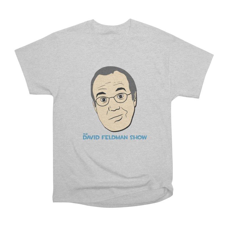 David Feldman Show Official Shirt Men's Heavyweight T-Shirt by The David Feldman Show Official Merch Store