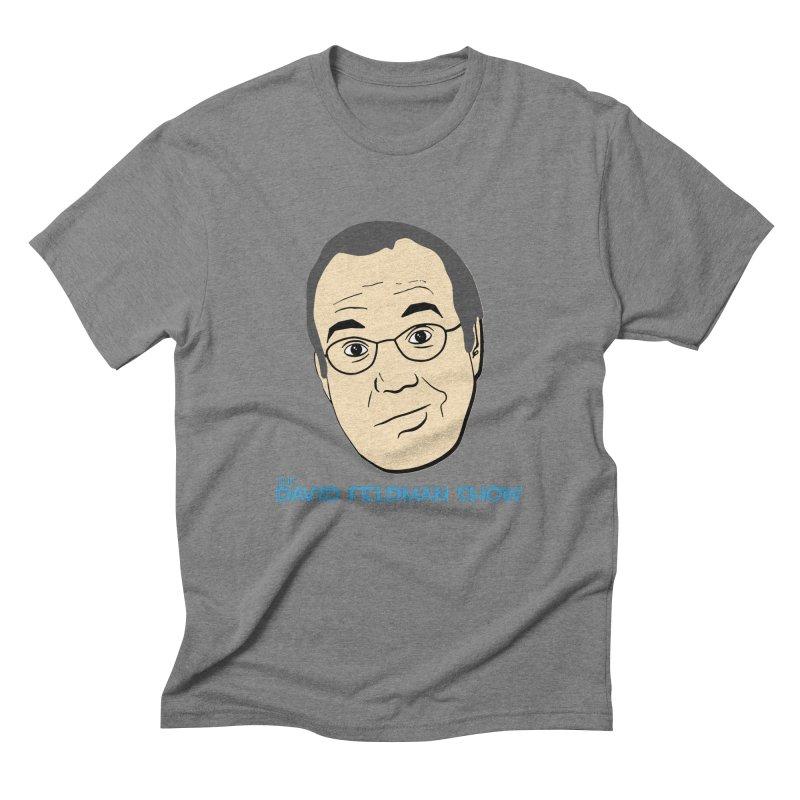 David Feldman Show Official Shirt Men's Triblend T-Shirt by The David Feldman Show Official Merch Store