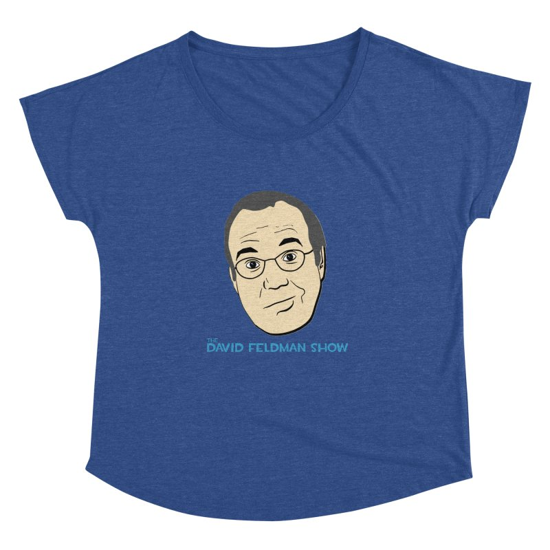 David Feldman Show Official Shirt Women's Dolman Scoop Neck by The David Feldman Show Official Merch Store