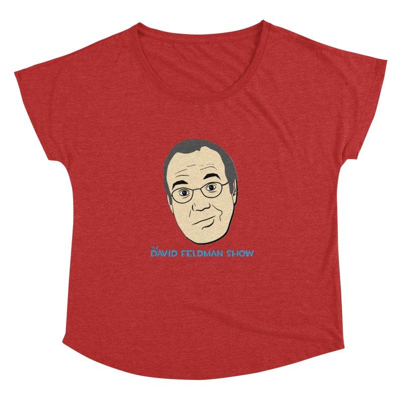David Feldman Show Official Shirt Women's Dolman by The David Feldman Show Official Merch Store