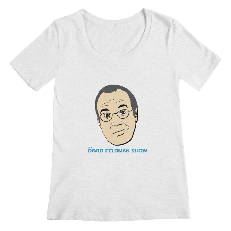 David Feldman Show Official Shirt Women's Regular Scoop Neck by The David Feldman Show Official Merch Store