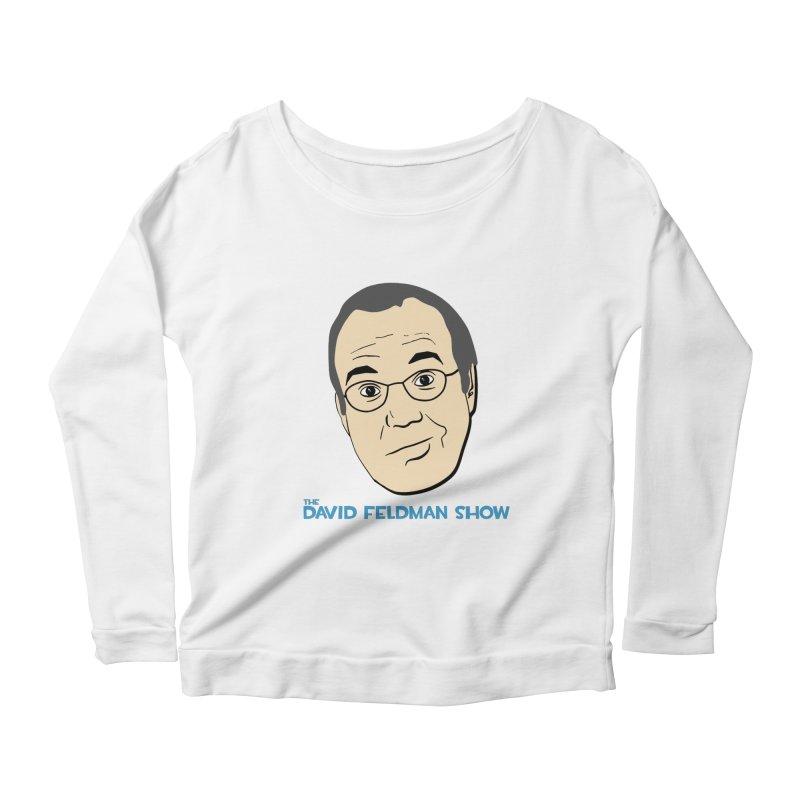 David Feldman Show Official Shirt Women's Scoop Neck Longsleeve T-Shirt by The David Feldman Show Official Merch Store
