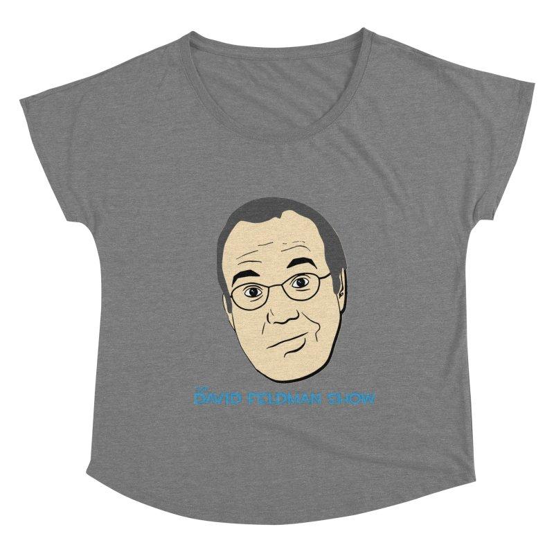 David Feldman Show Official Shirt Women's Scoop Neck by The David Feldman Show Official Merch Store