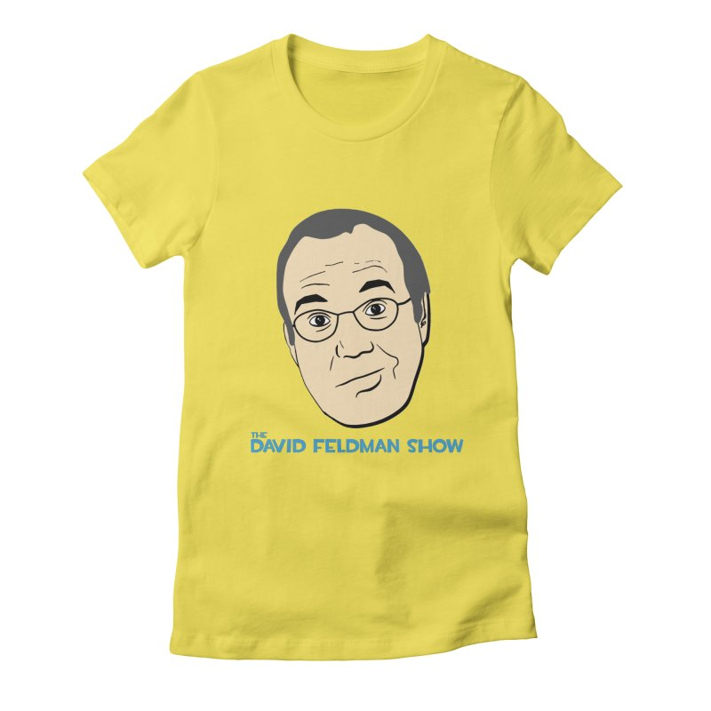 David Feldman Show Official Shirt Women's Fitted T-Shirt by The David Feldman Show Official Merch Store
