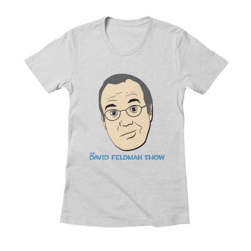 David Feldman Show Official Shirt Women's Fitted T-Shirt by The David Feldman Show Official Merch Store