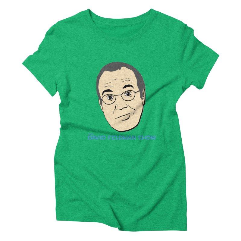 David Feldman Show Official Shirt Women's Triblend T-Shirt by The David Feldman Show Official Merch Store