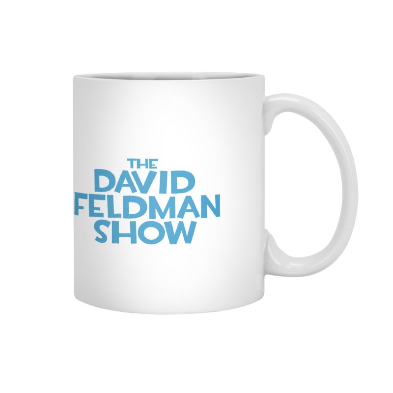 David Feldman Show Coffee Mug Accessories Mug by The David Feldman Show Official Merch Store