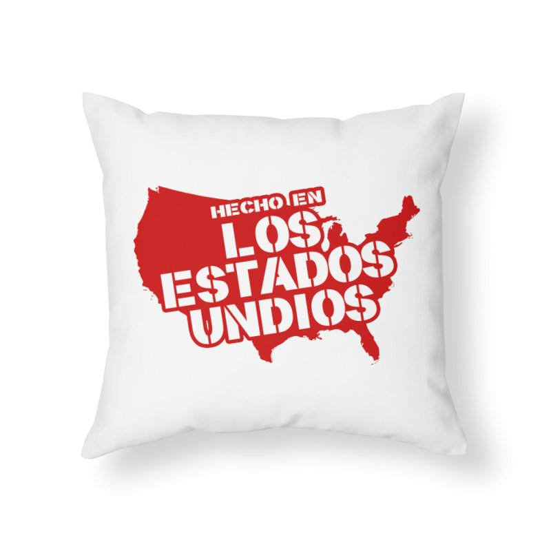 Made In Los Estados Unidos Home Throw Pillow by The David Feldman Show Official Merch Store