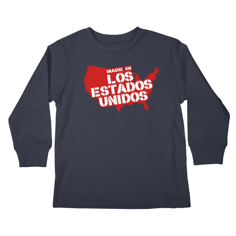 Made In Los Estados Unidos Kids Longsleeve T-Shirt by The David Feldman Show Official Merch Store